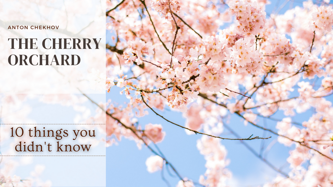 The Cherry Orchard |10 Things You Didn't Know